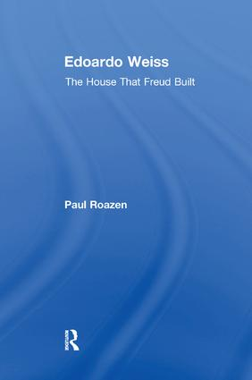 Edoardo Weiss: The House That Freud Built, 1st Edition (Paperback) book cover