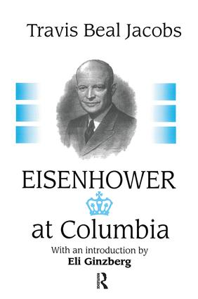 Eisenhower at Columbia: 1st Edition (Paperback) book cover