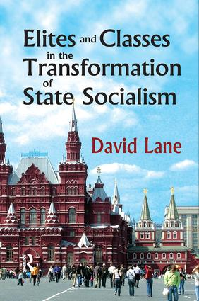 Elites and Classes in the Transformation of State Socialism book cover