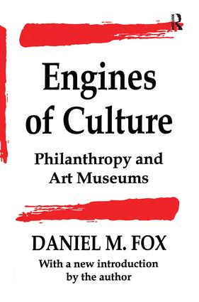 Engines of Culture: Philanthropy and Art Museums, 1st Edition (Paperback) book cover