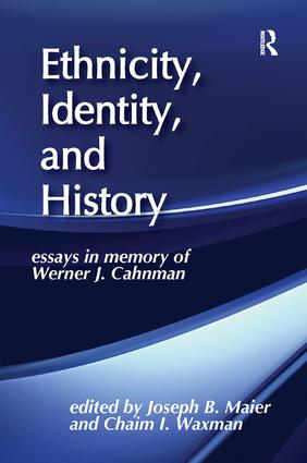 Ethnicity, Identity, and History: Essays in Memory of Werner J. Cahnman, 1st Edition (Paperback) book cover