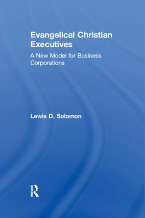 Evangelical Christian Executives: A New Model for Business Corporations, 1st Edition (Paperback) book cover