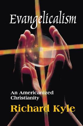 Evangelicalism: An Americanized Christianity, 1st Edition (Paperback) book cover