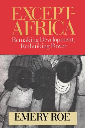 Except-Africa: Remaking Development, Rethinking Power, 1st Edition (e-Book) book cover