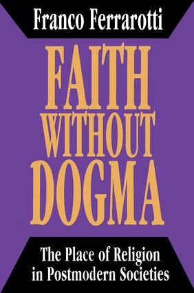 Faith without Dogma: Place of Religion in Postmodern Societies, 1st Edition (Paperback) book cover