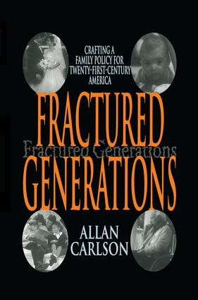Fractured Generations: Crafting a Family Policy for Twenty-first Century America, 1st Edition (Paperback) book cover