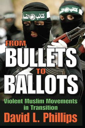 From Bullets to Ballots: Violent Muslim Movements in Transition book cover