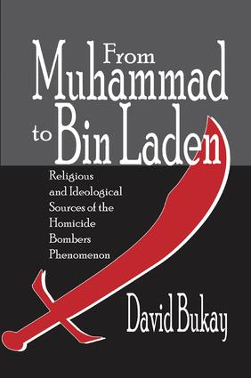 From Muhammad to Bin Laden: Religious and Ideological Sources of the Homicide Bombers Phenomenon book cover