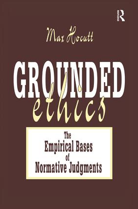 Grounded Ethics: The Empirical Bases of Normative Judgements, 1st Edition (Paperback) book cover