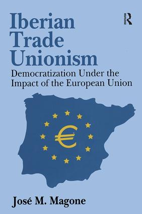 Iberian Trade Unionism: Democratization Under the Impact of the European Union, 1st Edition (Paperback) book cover