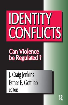 Identity Conflicts: Can Violence be Regulated?, 1st Edition (Paperback) book cover