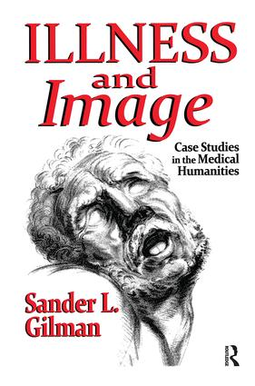 Illness and Image: Case Studies in the Medical Humanities, 1st Edition (Paperback) book cover
