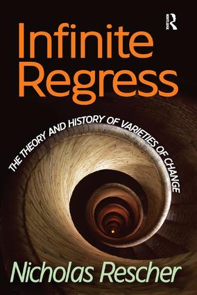 Infinite Regress: The Theory and History of Varieties of Change, 1st Edition (Paperback) book cover