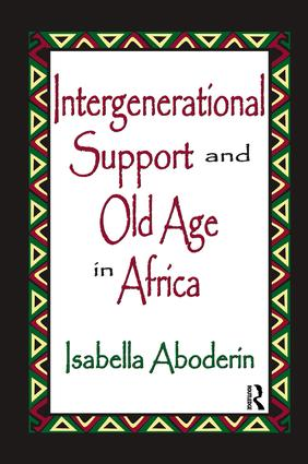 Intergenerational Support and Old Age in Africa: 1st Edition (Paperback) book cover