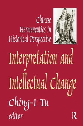 Interpretation and Intellectual Change: Chinese Hermeneutics in Historical Perspective, 1st Edition (Paperback) book cover
