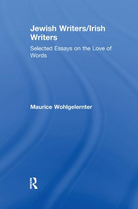 Jewish Writers/Irish Writers: Selected Essays on the Love of Words, 1st Edition (Paperback) book cover