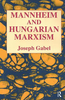 Karl Mannheim and Hungarian Marxism: 1st Edition (Paperback) book cover