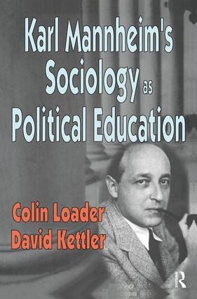 Karl Mannheim's Sociology as Political Education: 1st Edition (e-Book) book cover