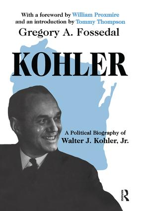Kohler: A Political Biography of Walter J.Kohler, Jr., 1st Edition (Paperback) book cover