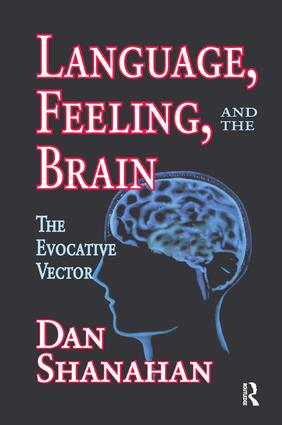 Language, Feeling, and the Brain: The Evocative Vector, 1st Edition (Paperback) book cover