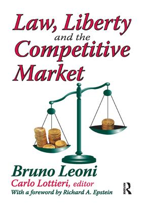 Law, Liberty, and the Competitive Market: 1st Edition (Paperback) book cover