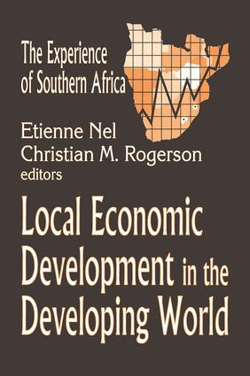 Local Economic Development in the Changing World: The Experience of Southern Africa, 1st Edition (e-Book) book cover