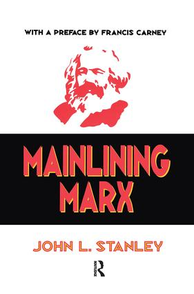 Mainlining Marx: 1st Edition (Paperback) book cover