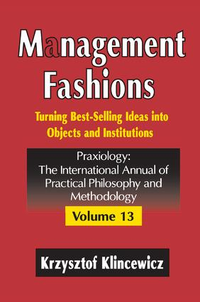 Management Fashions: Turning Bestselling Ideas into Objects and Institutions, 1st Edition (e-Book) book cover