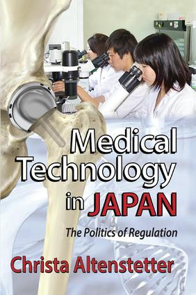 Medical Technology in Japan: The Politics of Regulation, 1st Edition (Paperback) book cover
