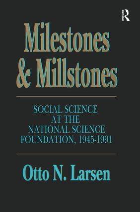 Milestones and Millstones: Social Science at the National Science Foundation, 1945-1991 book cover