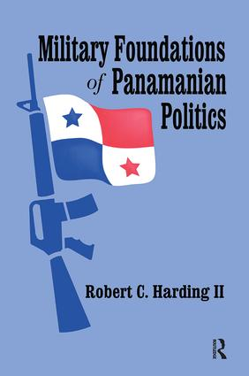 Military Foundations of Panamanian Politics: 1st Edition (Paperback) book cover