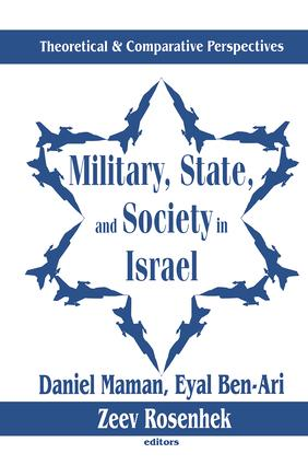 Military, State, and Society in Israel