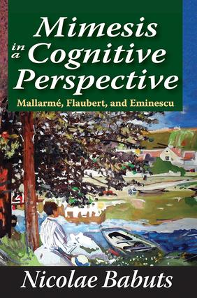 Mimesis in a Cognitive Perspective: Mallarme, Flaubert, and Eminescu, 1st Edition (Paperback) book cover