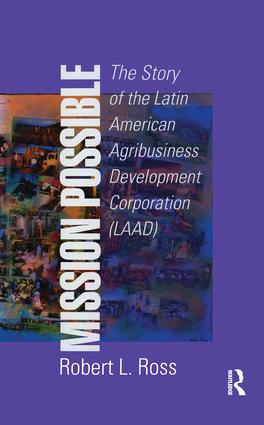 Mission Possible: The Latin American Agribusiness Development Corporation, 1st Edition (Paperback) book cover