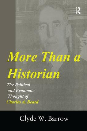 More than a Historian: The Political and Economic Thought of Charles A.Beard, 1st Edition (Paperback) book cover