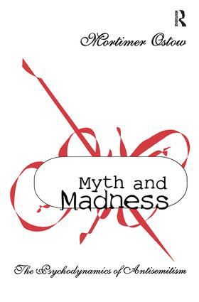 Myth and Madness: The Psychodynamics of Anti-Semitism, 1st Edition (Paperback) book cover