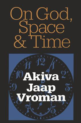 On God, Space, and Time: 1st Edition (Paperback) book cover