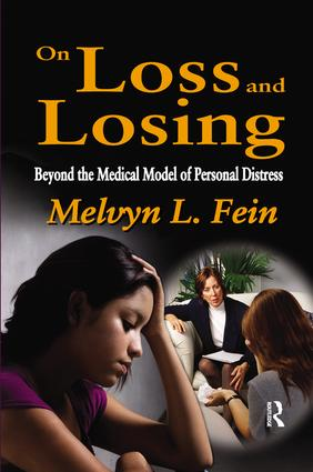 On Loss and Losing: Beyond the Medical Model of Personal Distress, 1st Edition (Paperback) book cover