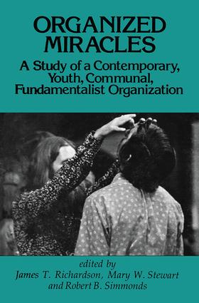Organized Miracles: Study of a Contemporary Youth Communal Fundamentalist Organization, 1st Edition (Paperback) book cover