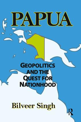 Papua: Geopolitics and the Quest for Nationhood book cover