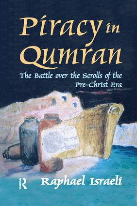 Piracy in Qumran: The Battle Over the Scrolls of the Pre-Christ Era, 1st Edition (Paperback) book cover