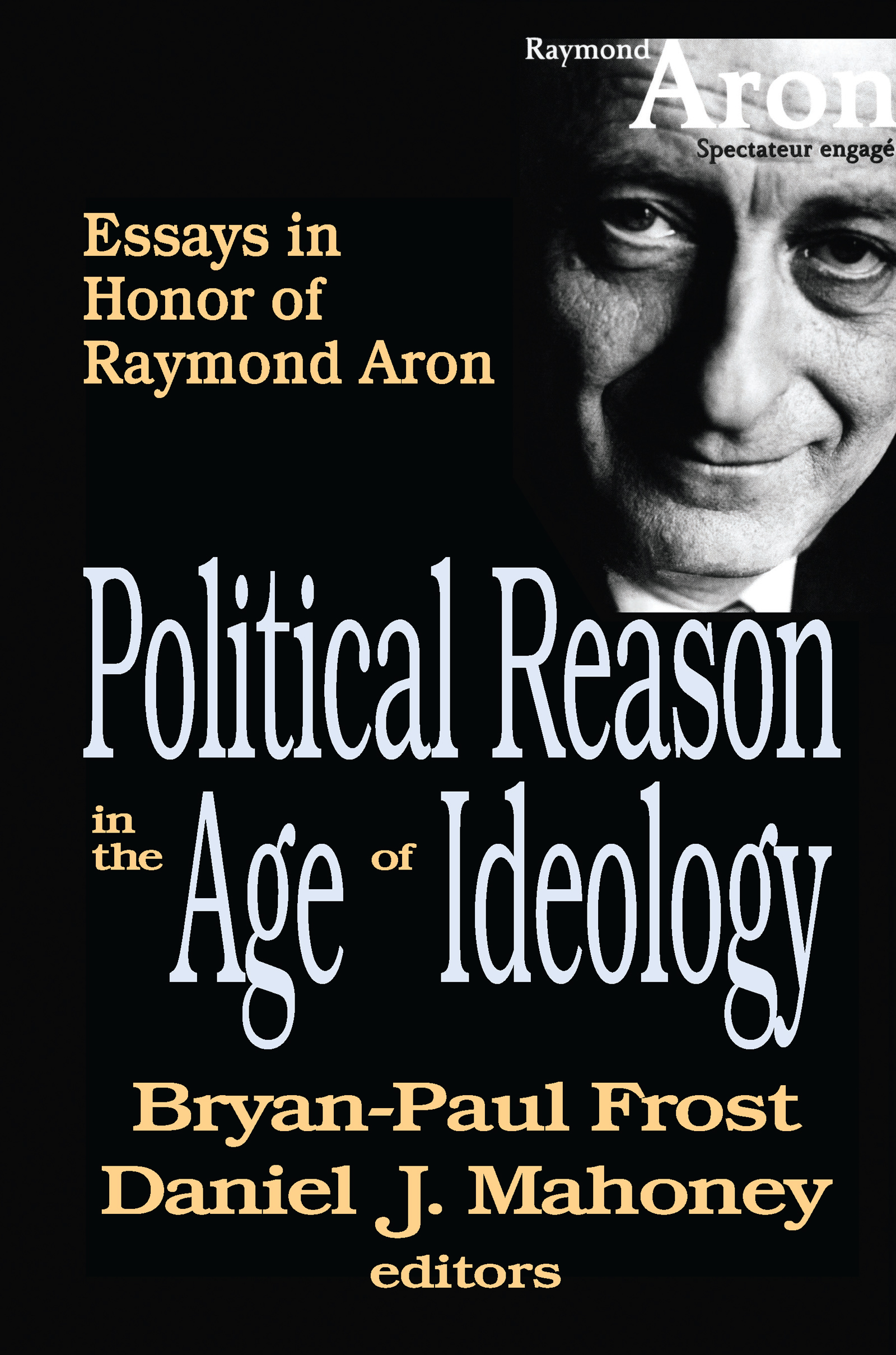 Political Reason in the Age of Ideology: Essays in Honor of Raymond Aron, 1st Edition (Paperback) book cover