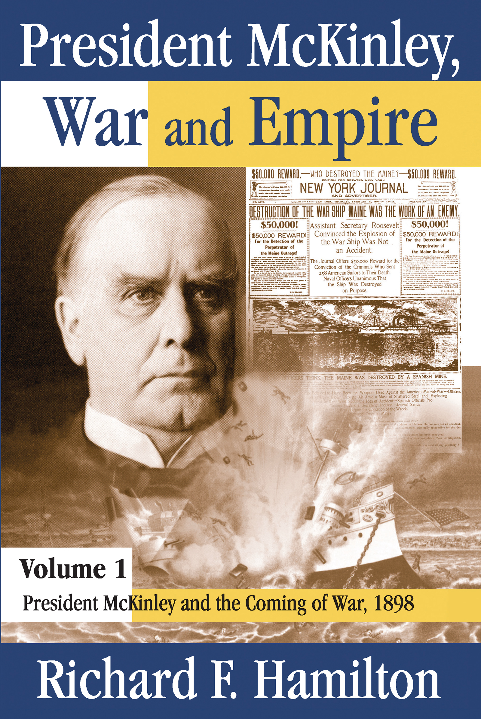 President McKinley, War and Empire: President McKinley and the Coming of War, 1898 book cover