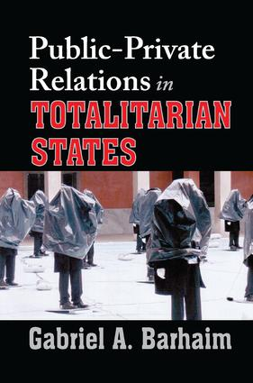 Public-private Relations in Totalitarian States: 1st Edition (Paperback) book cover