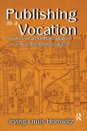 Publishing as a Vocation: Studies of an Old Occupation in a New Technological Era, 1st Edition (Paperback) book cover