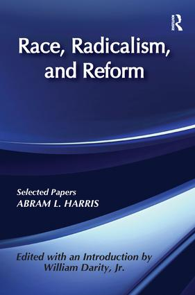 Race, Radicalism, and Reform: Selected Papers, 1st Edition (Paperback) book cover