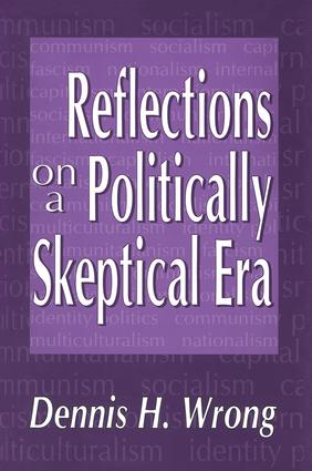 Reflections on a Politically Skeptical Era: 1st Edition (Paperback) book cover