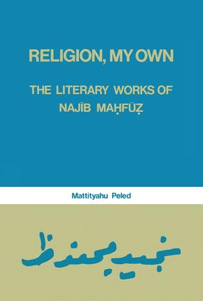 Religion, My Own: Literary Works of Najib Mahfuz, 1st Edition (Paperback) book cover