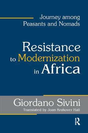 Resistance to Modernization in Africa: Journey Among Peasants and Nomads, 1st Edition (Paperback) book cover