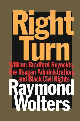 Right Turn: William Bradford Reynolds, the Reagan Administration, and Black Civil Rights book cover